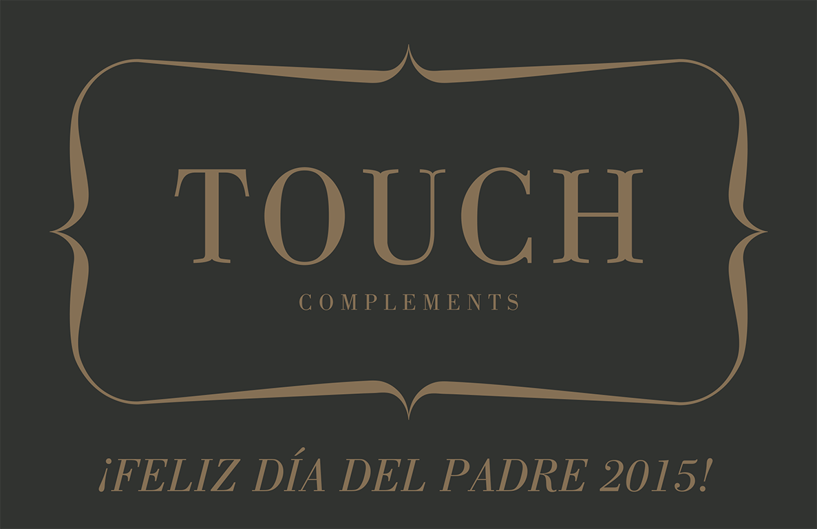 Touch Complements DIA DEL PADRE 2015